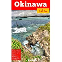Okinawa in 3 Days (Travel Guide 2018 with Photos): An easy to follow plan with the best things to do in Okinawa, Japan: Online maps, three day plan, where ... and see, food guide, tips (English Edition)