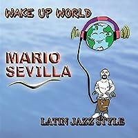 Wake Up World by Mario Sevilla