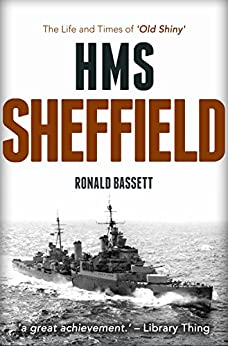 HMS Sheffield: The Life and Times of 'Old Shiny' by [Bassett, Ronald]