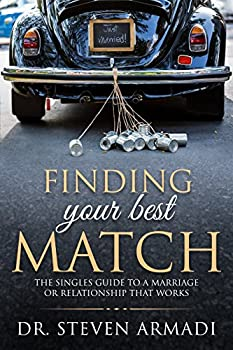 Finding your Best Match: The SIngles' Guide to a Marriage or Relationship that Works (English Edition)