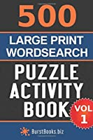 500 Large Print Wordsearch Puzzle Activity Book: Volume One