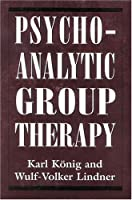 Psychoanalytic Group Therapy (Library of Object Relations)