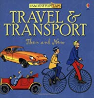 Travel and Transport Then and Now (Usborne Flip Flaps)