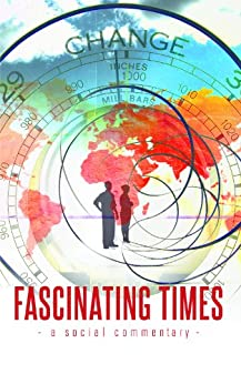 [Fletcher, Mal]のFascinating Times (English Edition)