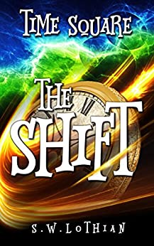 [Lothian, S.W.]のTime Square : The Shift (English Edition)