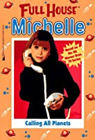 Calling All Planets (Full House: Michelle)