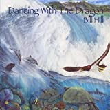 Dancing With the Dragon / Bill Hill