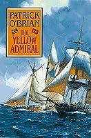 The Yellow Admiral (Aubrey/Maturin Novels)