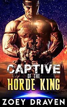 Captive of the Horde King (Horde Kings of Dakkar Book 1) by [Draven, Zoey]