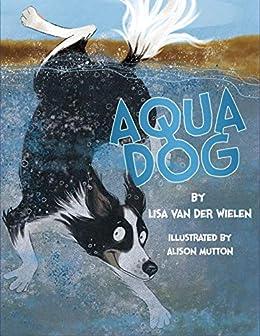Aqua Dog by [Van der Wielen, Lisa]