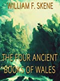 The Four Ancient Books of Wales (English Edition)