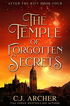The Temple of Forgotten Secrets (After The Rift Book 4) by [Archer, C.J.]