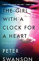 The Girl with a Clock for a Heart: A Novel
