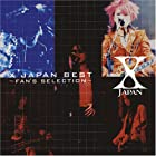 X JAPAN BEST~FAN'S SELECTION()