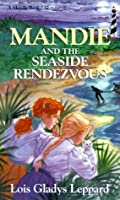 Mandie and the Seaside Rendezvous (Mandie Books)