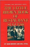 The Little Brown Book of Restaurant Success (Customer First Restaurant Series)
