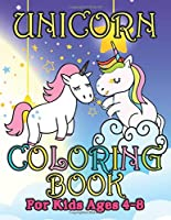 Unicorn Coloring Book for Kids Ages 4-8: Adorable and Various Unique Design of Coloring Books Perfectly for Childrens ages 4-8
