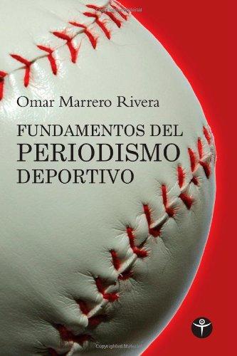 Download Fundamentos del Periodismo Deportivo / Fundamentals of Sports Journalism (Ensayo) 1935163825