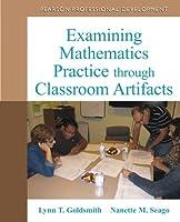 Examining Mathematics Practice through Classroom Artifacts