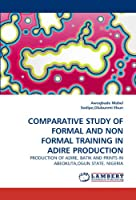 Comparative Study of Formal and Non Formal Training in Adire Production