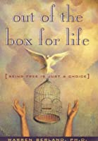 Out of the Box for Life: (Being Free Is Just a Choice)