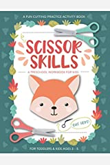 Scissor Skills Preschool Workbook for Kids: A Fun Cutting Practice Activity Book for Toddlers and Kids ages 3-5: Scissor Practice for Preschool ... 40 Pages of Fun Animals, Shapes and Patterns Paperback