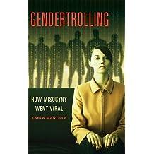 Gendertrolling: How Misogyny Went Viral