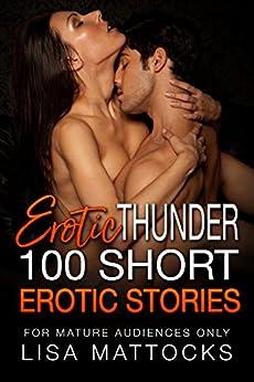 Erotic Thunder -100 Short Erotic Stories :  Update - Adult Bonus Spicy Short Film - Last Page by [Mattocks, Lisa]