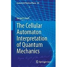 The Cellular Automaton Interpretation of Quantum Mechanics (Fundamental Theories of Physics Book 185)