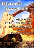 Historic Travel Us: Wild West Reaching Out to New [DVD] [Import] 画像