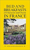 Bed and Breakfasts in France: Of Character and Charm (RIVAGES HOTELS OF CHARACTER & CHARM)