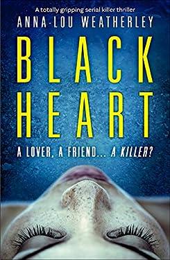 Black Heart: A totally gripping serial killer thriller