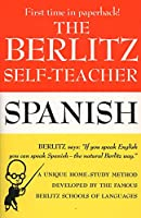 The Berlitz Self-Teacher -- Spanish: A Unique Home-Study Method Developed by the Famous Berlitz Schools of Language (Berlitz Self-Teachers)