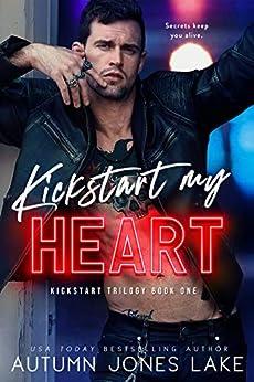 Kickstart My Heart by [Lake, Autumn Jones]