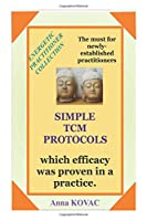 Simple Tcm Protocols (Energetic Practitioner Collection)