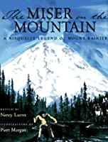 Miser on the Mountain: A Nisqually Legend of Mount Rainier