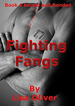 Fighting Fangs (Bound and Bonded Book 4) by [Oliver, Lisa]