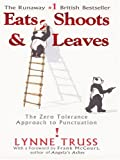 Eats, Shoots & Leaves: The Zero Tolerance Approach to Punctuation (Thorndike Press Large Print Core Series)