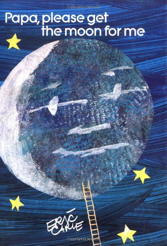 Papa, Please Get the Moon for Me (World of Eric Carle)の詳細を見る