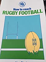 How to Coach Rugby Football