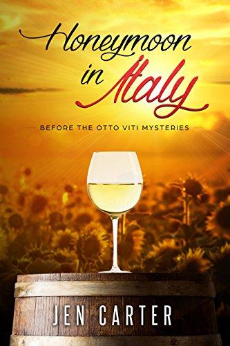 Honeymoon in Italy: Before the Otto Viti Mysteries (The Otto Viti Stories Book 1)