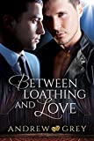 Between Loathing and Love (English Edition)