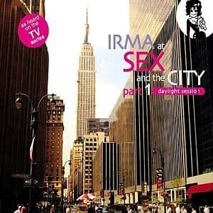Irma at Sex & The City, Pt. 1: Daylight Session