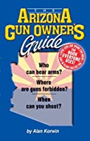 The Arizona Gun Owner's Guide - 25th Edition [並行輸入品]