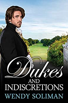 Dukes and Indiscretions by [Soliman, Wendy]