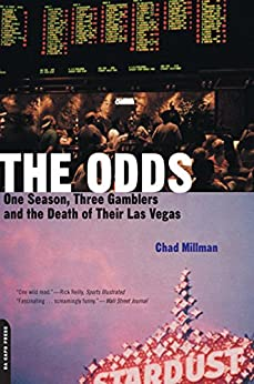 [Millman, Chad]のThe Odds: One Season, Three Gamblers And The Death Of Their Las Vegas (English Edition)