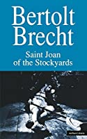 Saint Joan of the Stockyards (Bertholt Brecht Collected Plays)