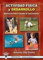 Actividad física y desarrollo : ejercicio físico desde el nacimiento