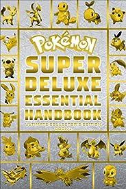 Pokemon Super Deluxe Essential Handbook Ultimate Collector's Edition: 2021 Book 1 (Pokemon Bo