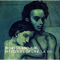 Picasso and the Mysteries of Life: La Vie (Cleveland Masterwork)